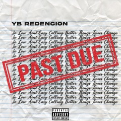 YB Redencion - Past Due (Prod.Ralph)