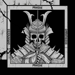 Praise (Freestyle) By DarkNess