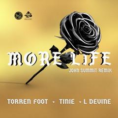 Torren Foot Ft. Tinie & L Devine - More Life (John Summit Remix)