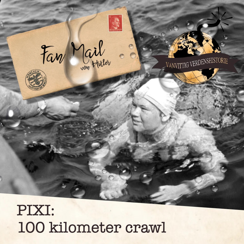 PIXI: 100 kilometer crawl