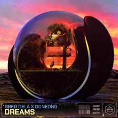 Greg Dela & Donkong - Dreams [HEXAGON]