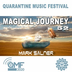 Magical Journey 52 - Quarantine Music Festival
