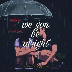 We gon be alright