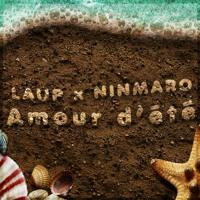 LAUP x NINMARO - AMOUR D'ÉTÉ