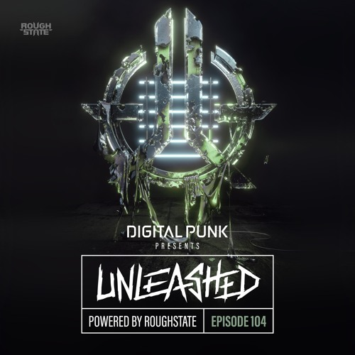 104   Digital Punk - Unleashed Powered By Roughstate (Hardstyle Podcast)