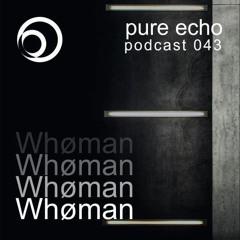 Pure Echo Podcast #43 - Whøman