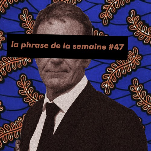 #LaPhraseDeLaSemaine 47   Pascal le Jan frère