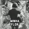 Minha Flor