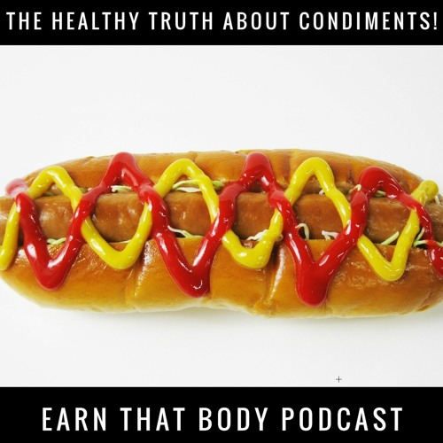 #196 The Healthy Truth About Condiments