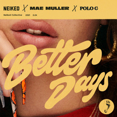 NEIKED, Mae Muller, Polo G - Better Days