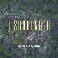 I Surrender (Miper feat Vuela)