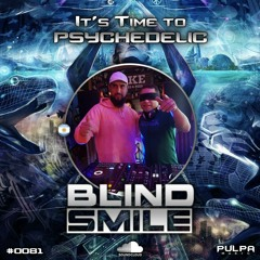It's Time to Psychedelic #0081 by BLIND SMILE [143 - 145 BPM]
