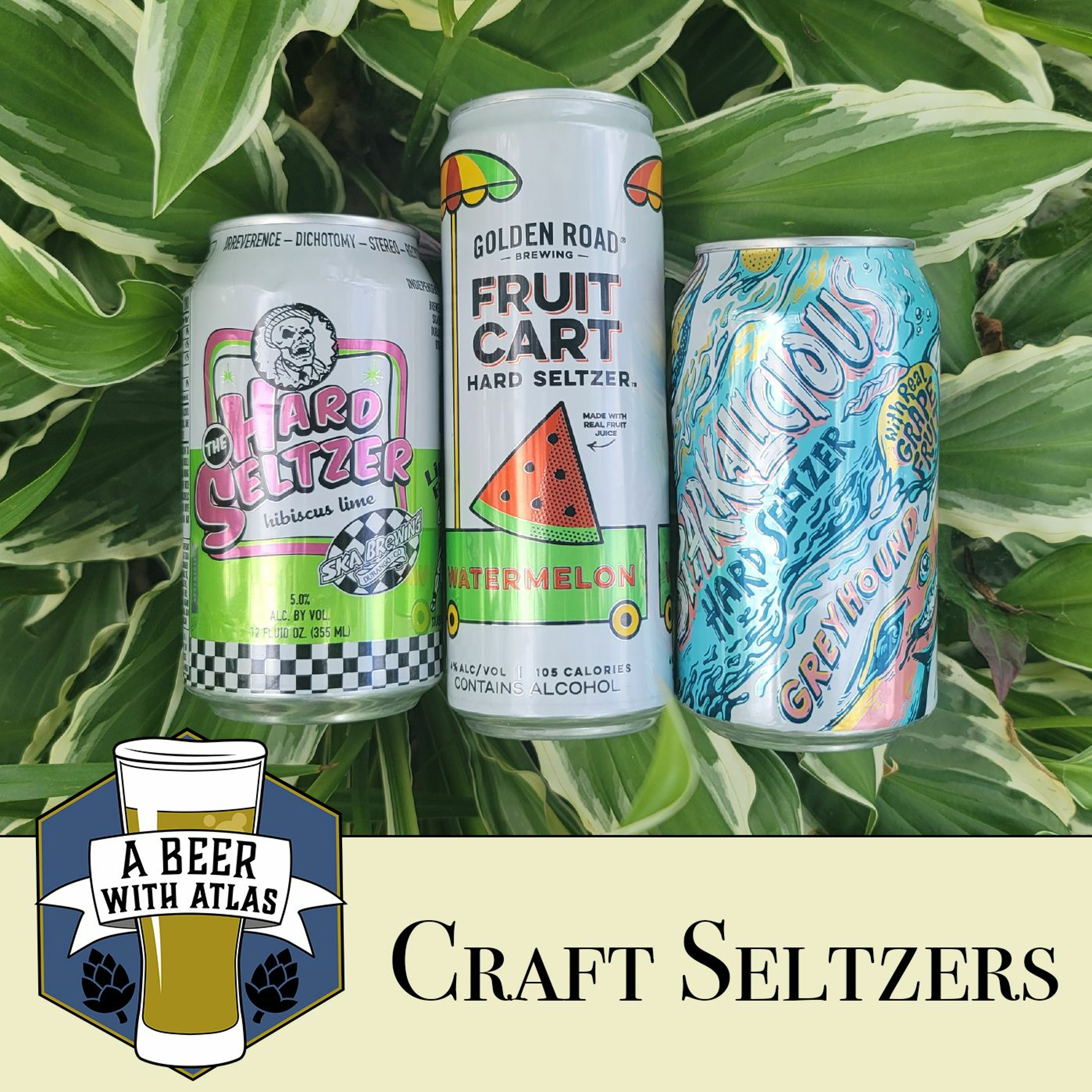 We drink craft seltzers   How do they compare to the mainstream ones? - A Beer with Atlas 150