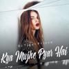 Download Kya Mujhe Pyar Hai Mp3