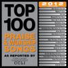 Sing To The King (Top 100 Praise & Worship Songs 2012 Edition Album Version)