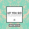 Let You Go (A-Trak Remix) [feat. Great Good Fine Ok]