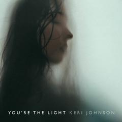 You're The Light (feat. Keri Johnson)