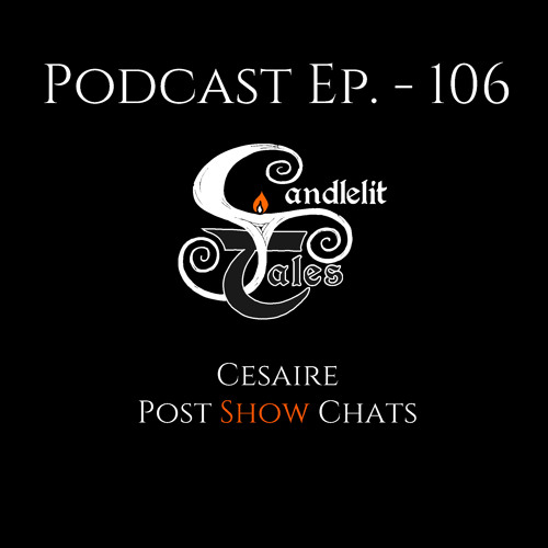 Episode 106 - Cesaire - Post Show Chat