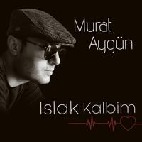 Islak Kalbim - Murat Aygün