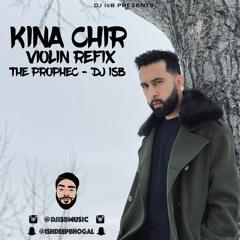Kina Chir - Lo-Fi Violin REFIX - DJ IsB