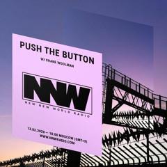 Push The Button w/ Shane Woolman - 13th February 2020