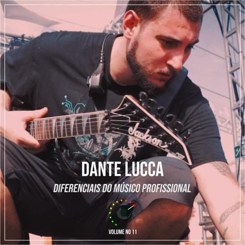 34 -Diferenciais dos Músicos Profissionais Ft. Dante Lucca