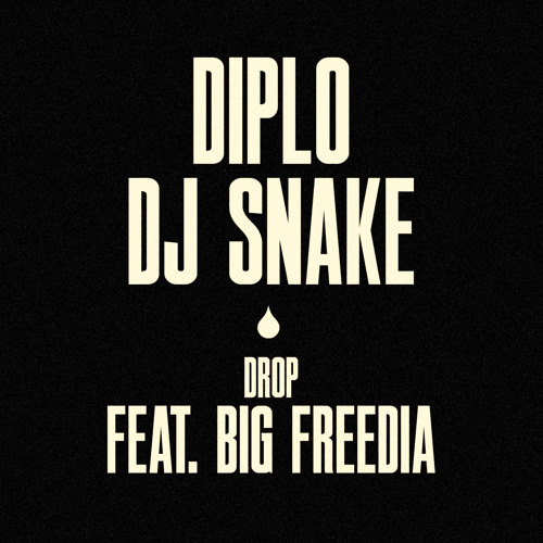Diplo & DJ Snake - Drop (feat. Big Freedia)