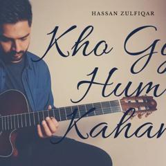Kho Gye Hum Kahan | Hassan Zulfiqar | Jasleen Royal | Prateek Kuhad | Baar Baar Dekho
