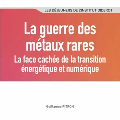 La guerre des métaux rares - Guillaume Pitron - 2021