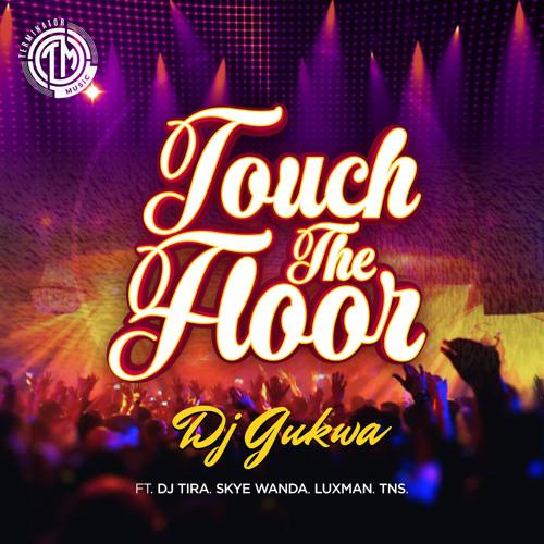 Touch The Floor (feat. Dj Tira, Skye Wanda, Luxman & TNS)