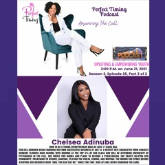 Operating in God's Perfect Timing Pt2 - An Interview with Chelsea Adinuba