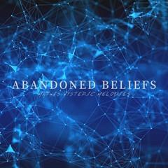 Abandoned Beliefs