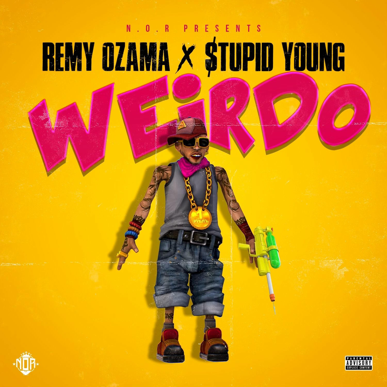 Remy Ozama x Stupid Young - Weirdo [BayAreaCompass]