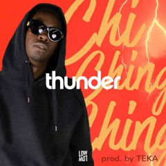 Chi Ching Ching - Thunder (Prod. by TEKA)[LowLow Records]