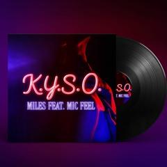 K.Y.S.O. (feat. Mic Feel)