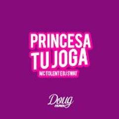 Mc Tolent - Princesa Tu Joga