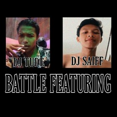 BATTLE FEATURING!! Mixtape Kenceng Ngawur DJ TudeHerz ft DJ SaiffRMX[HTMDJ™]