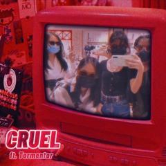 CRUEL feat. Tormentor