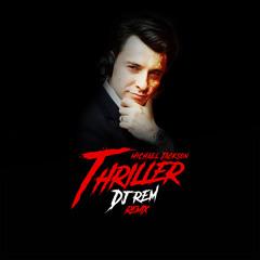 Thriller (DJ Rem Remix 2021) EXT