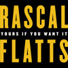 poster of Rascal Flatts Yours If You Want It song