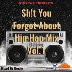 Sh!t You Forgot About Hip Hop Mix Vol.1