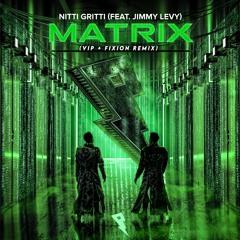 Nitti Gritti - Matrix Ft. Jimmy Levy (VIP)