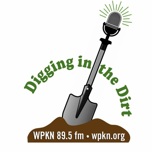 Host Kevin Gallagher -  Digging in the Dirt  WPKN Radio