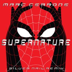 Marc Cerrone - Supernature (Silver Nail Remix)