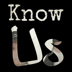 Know Us (feat. kungfuwlfBtch)