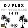DJ Flex - Put Your Back In It (Fast)