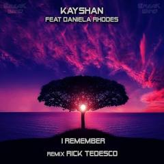 BWP068 : Kayshan feat Daniela Rhodes - I Remember (Rick Tedesco Remix)