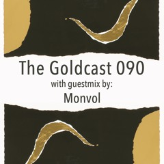The Goldcast 090 (Sep 17, 2021) with guestmix by Monvol