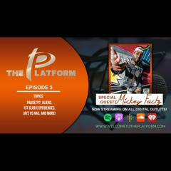 """The Platform (Ep. 3) w/ Special Guest """"Mickey Factz"""""""