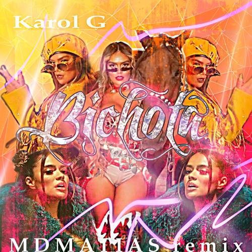 KAROL G - BICHOTA - MDMATIA$ REMIX